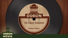 Orhan Subay - Ah Güzel İstanbul (Taş Plak Arşivi)