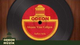 Safiye Ayla - Akşam Yine Gölgen