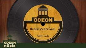 Safiye Ayla - Badeyi Zehri Gam