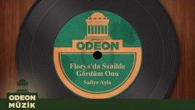 Safiye Ayla - Florya'da Sahilde Gördüm Onu