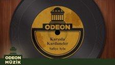 Safiye Ayla - Karşıda Kardaneler (Taş Plak Arşivi)
