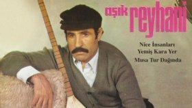 Aşık Reyhani - Nice İnsanları Yemiş Kara Yer - Musa Tur Dağında