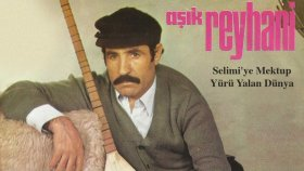 Aşık Reyhani - Selimi'ye Mektup