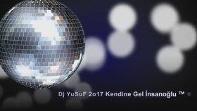 DJ Yusuf - Kendine Gel İnsanoğlu ™ ®