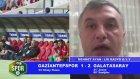 Otoriteler Antep-G.Saray maçını değerlendirdi
