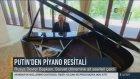 Putin'den Piyano Resitali