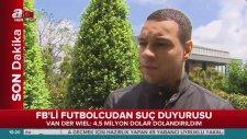 Fenerbahçeli Futbolcu Van Der Wiel Dolandırıldı