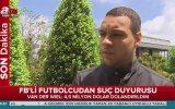 Fenerbahçeli Futbolcu Van Der Wiel'in Dolandırılması