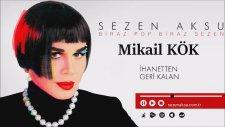 Sezen Aksu - İhanetten Geri Kalan(Mikailkökmix2017)