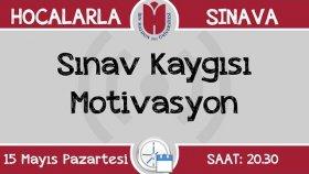 Sınav Kaygısı / Motivasyon