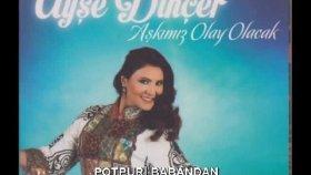 Ankaralı Ayşe Dinçer - BABANDAN