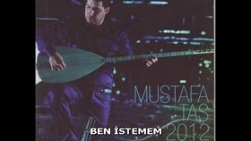 Mustafa Taş - BEN İSTEMEM