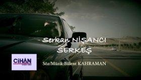 Serkan Nisanci - SERKEŞ