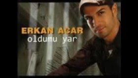 Erkan Acar - BEN ÖLEM