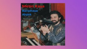 Metin Kaya - Barışmaya Alıştık (Full Albüm)