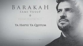 Sami Yusuf - – Ya Hayyu Ya Qayyum