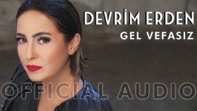 Devrim Erden - Gel Vefasız (Official Audio)