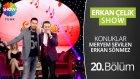 Erkan Çelik Show - 20.bölüm