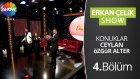 Erkan Çelik Show - 4.bölüm