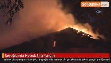 Beyoğlu'nda Metruk Bina Yangını
