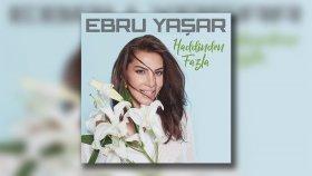 Ebru Yaşar - Öldüm Sahiden