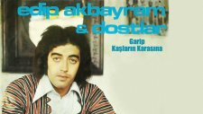 Edip Akbayram & Dostlar - Garip - Kaşların Karasına