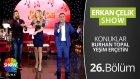 Erkan Çelik Show - 26.bölüm