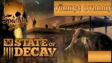 Dev Zombiye Kılıçla Daldım / State Of Decay : Türkçe Oynanış - Bölüm 15