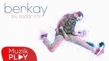 Berkay - Bu Kadar mı (Official Audio)