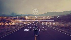 Linkin Park - Halfway Right (2017 Yepyeni)
