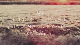 Linkin Park - Talking To Myself (2017 Yepyeni)
