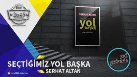 Serhat Altan -  Seçtiğimiz Yol Başka Teaser