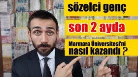 Sözelci Genç Son 2 Ayda Marmara Üniversitesi'ni Nasıl Kazandı? |320 binden 18 bine|