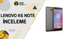 Lenovo K6 Note İnceleme - Pil Canavarı Telefon Arayanlar Buraya! - Shiftdeletenet