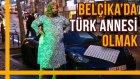 Belçika'da Türk Annesi Olmak - Hayrettin