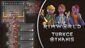 Uyku Kapsülünde Mahsur Kalanlar   Rimworld Türkçe Oynanış   Bölüm 15
