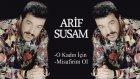 Arif Susam - O Kadın İçin / Misafirim Ol ( Mix )
