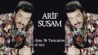 Arif Susam - Sana Mı Tabacaktım / O Gece ( Mix )