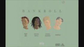 Diplo - Bankroll ft. Justin Bieber, Rich The Kid, Young Thug