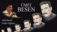 Ümit Besen - Islak Mendil / Dostlar Sağolsun ( Mix )