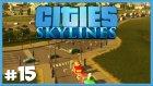 Yeni Trafik Güncellemesi Ve Trafik Işıklarına Çözüm ! - Cities Skylines - Bölüm 15
