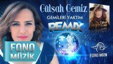 Gülşah Gemiz - Gemileri Yaktım (Remix)