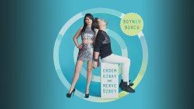Erdem Kınay - Boynun Borcu Feat. Merve Özbey