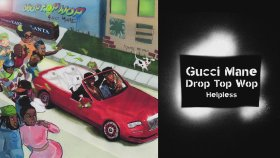 Gucci Mane - Helpless