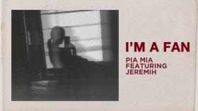 Pia Mia ft. Jeremih - I'm A Fan