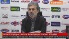 Atiker Konyaspor-Akhisar Belediyespor Maçının Ardından