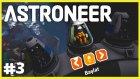 Bir Türlü Depo Çıkmıyor - Astroneer S2 - #3