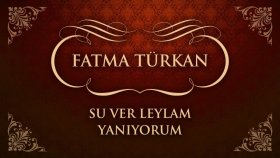 Fatma Türkan - Su Ver Leylam Yanıyorum (45'lik)