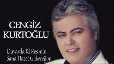 Cengiz Kurtoğlu - Duvarda Ki Resmin / Sana Hasret Gideceğim ( Mix )