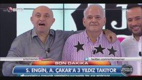Sinan Engin Ahmet Çakar'a 3 Yıldız Taktı